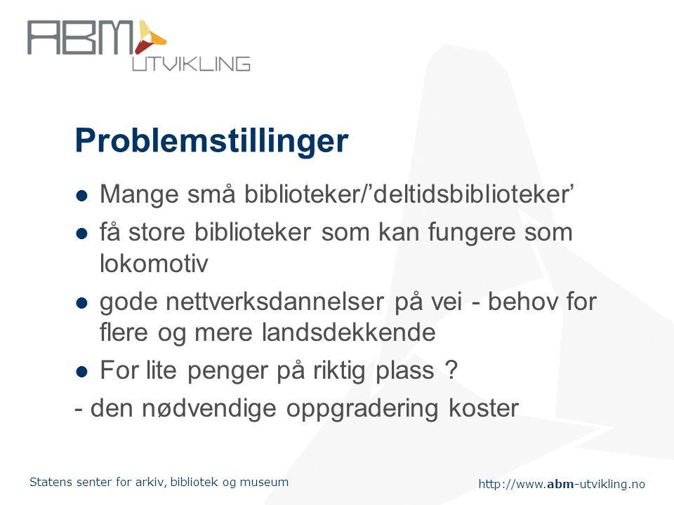 http://www.abm-utvikling.no Statens senter for arkiv, bibliotek og museum 4 strategier framover Etablering av nye - særlig digitale -tjenester tilpass