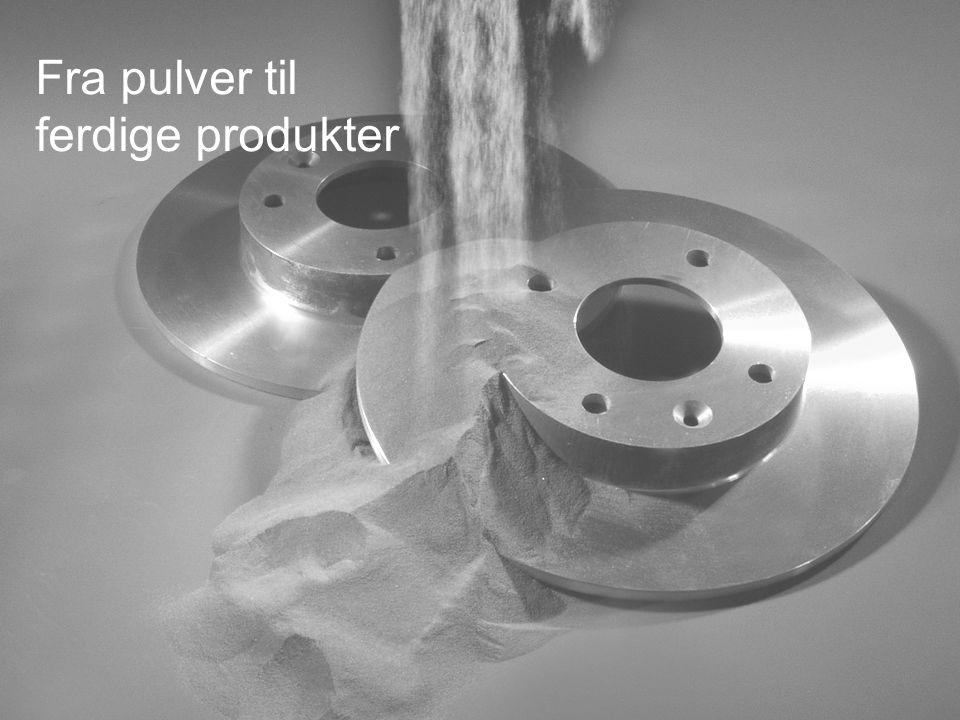 4 Fra pulver til ferdige produkter