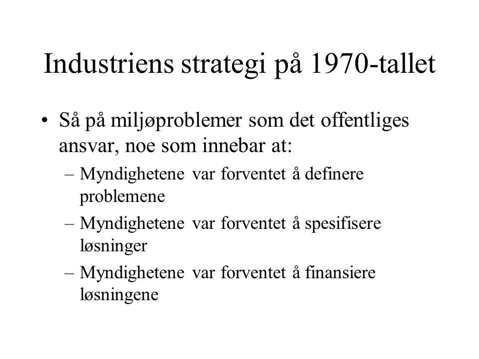 Industrien viste liten vilje til å gjennomføre tiltak som kostet Industrien bygde ikke opp kompetanse på miljøproblemer