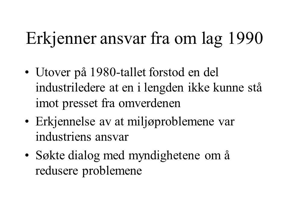 Miljøteknologisk utvikling Renseanlegg (End of pipe) var dominerende løsning til omlag 1990 Prosessintegrerte løsninger i form av renere teknologi ble deretter forsøkt innført –Innebærer at problemene løses ved kilden i form av for eksempel lavere vannforbruk –Forurensing defineres som et ledelses og organisasjonsproblem