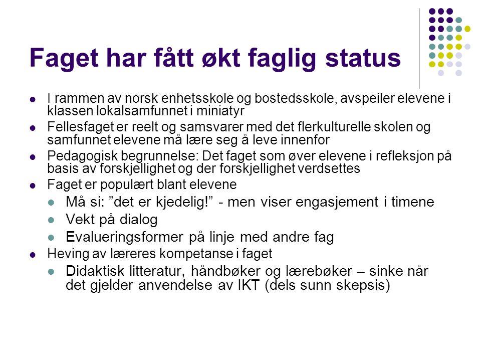 Faget har fått økt faglig status I rammen av norsk enhetsskole og bostedsskole, avspeiler elevene i klassen lokalsamfunnet i miniatyr Fellesfaget er r