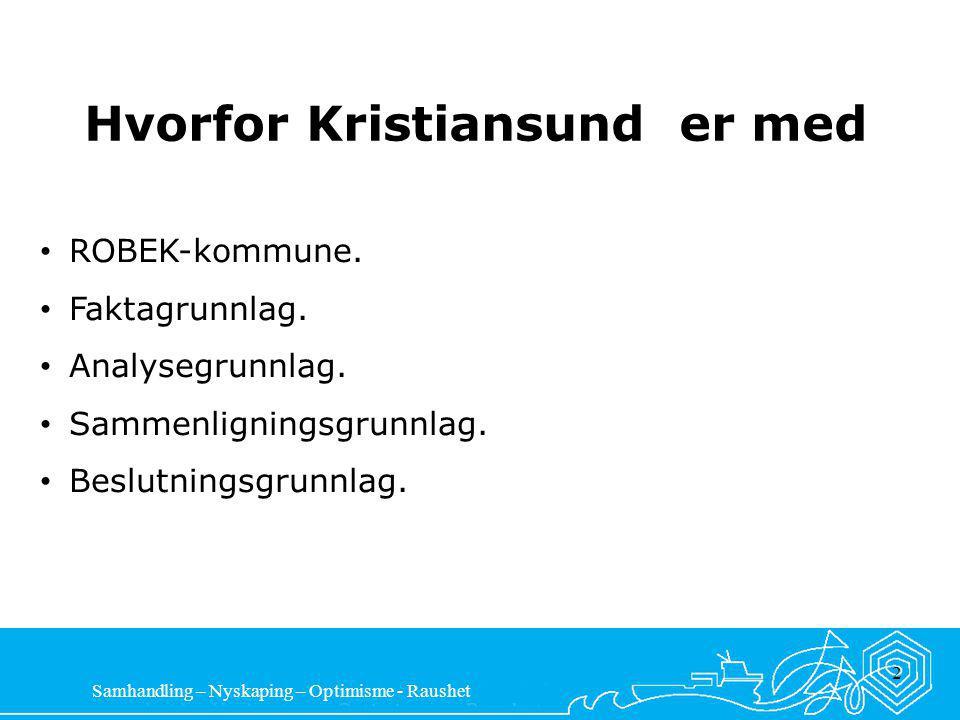 Samhandling – Nyskaping – Optimisme - Raushet 2 Hvorfor Kristiansund er med ROBEK-kommune.