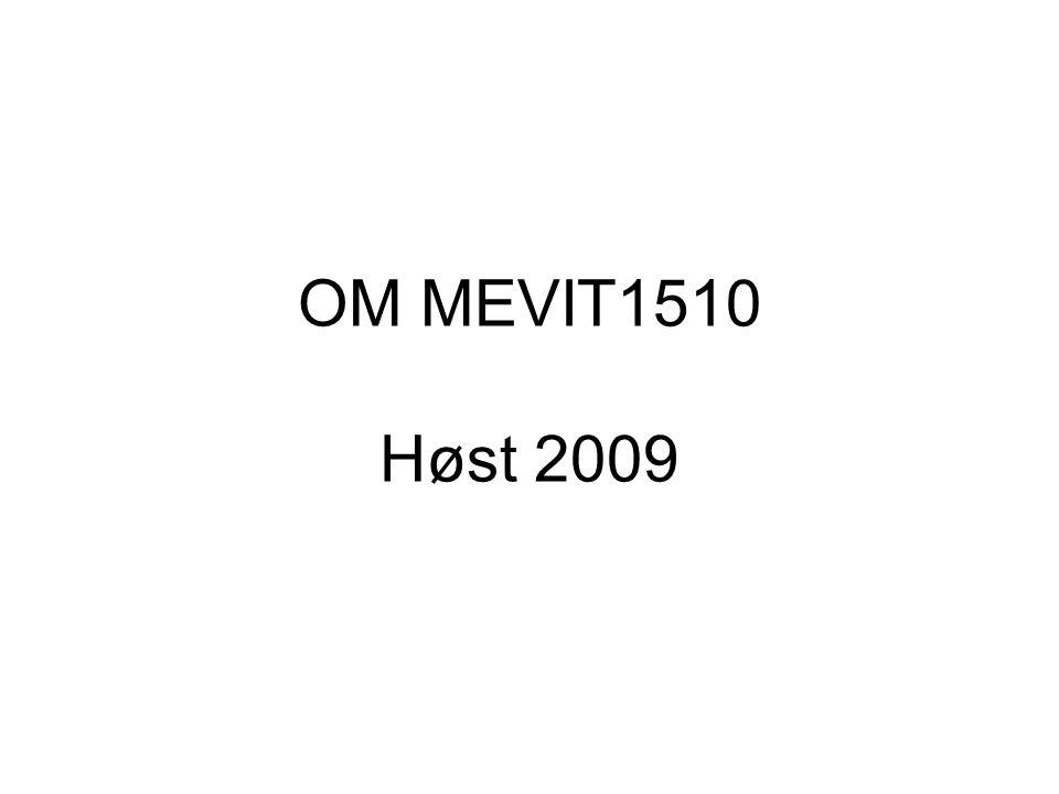 OM MEVIT1510 Høst 2009