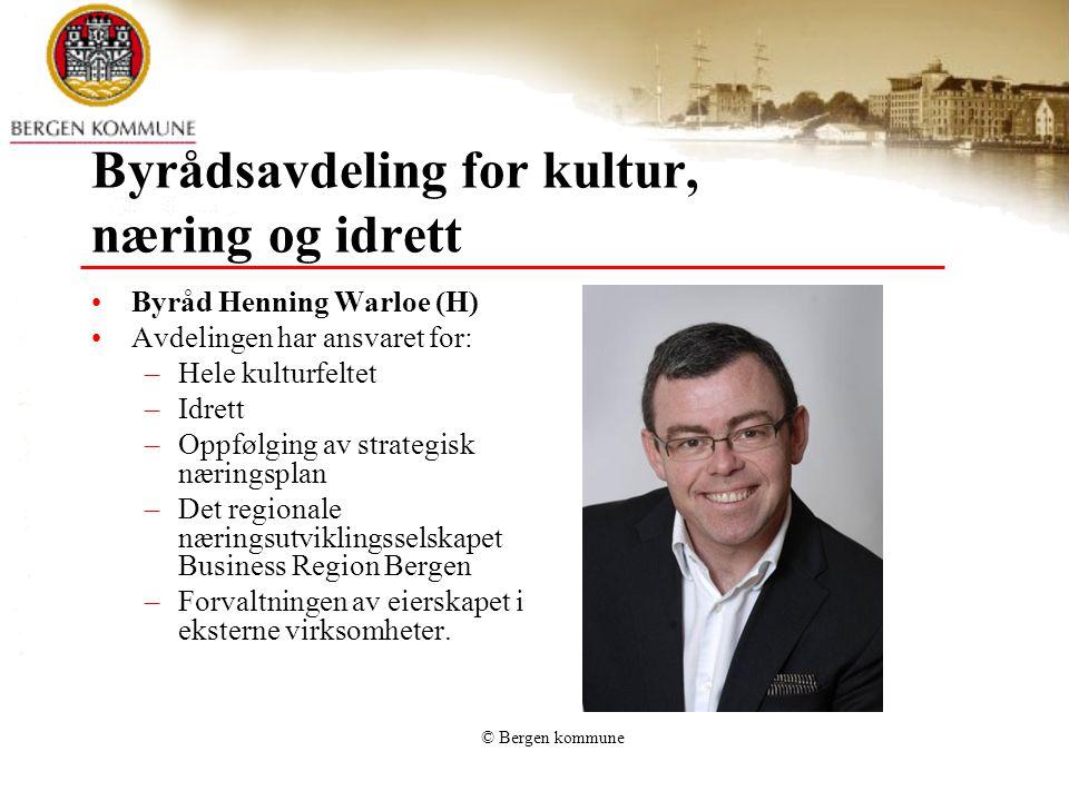 Byrådsavdeling for kultur, næring og idrett Byråd Henning Warloe (H) Avdelingen har ansvaret for: –Hele kulturfeltet –Idrett –Oppfølging av strategisk næringsplan –Det regionale næringsutviklingsselskapet Business Region Bergen –Forvaltningen av eierskapet i eksterne virksomheter.