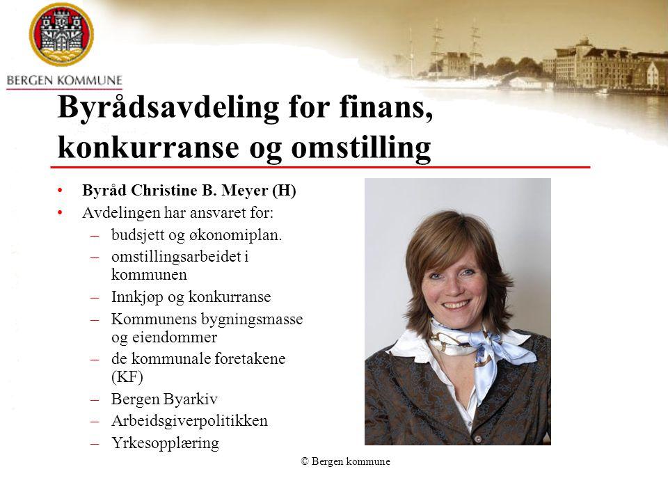Byrådsavdeling for finans, konkurranse og omstilling Byråd Christine B. Meyer (H) Avdelingen har ansvaret for: –budsjett og økonomiplan. –omstillingsa