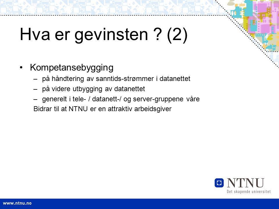 Hva er gevinsten ? (2) Kompetansebygging –på håndtering av sanntids-strømmer i datanettet –på videre utbygging av datanettet –generelt i tele- / datan