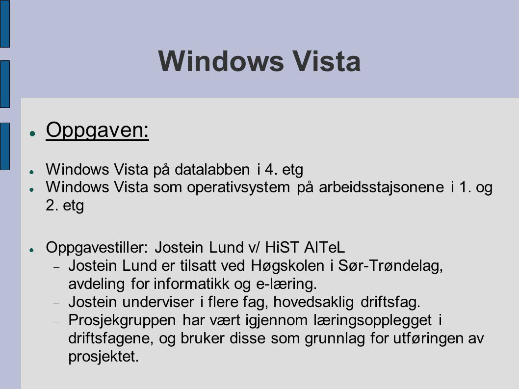 Windows Vista Oppgaven: Windows Vista på datalabben i 4.