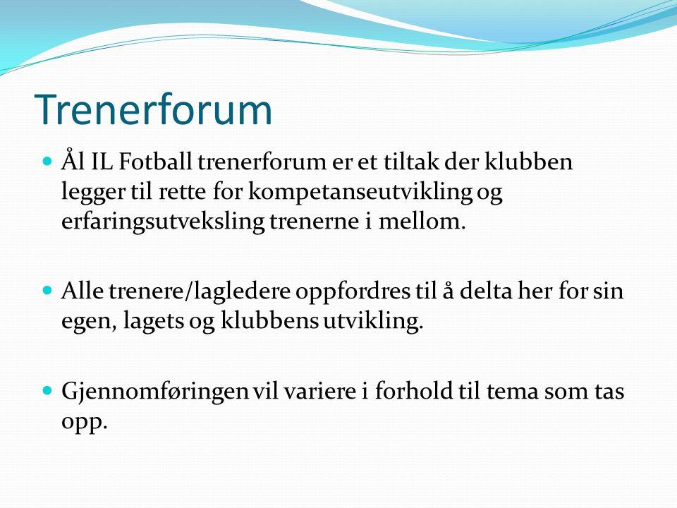 Trenerforum Ål IL Fotball trenerforum er et tiltak der klubben legger til rette for kompetanseutvikling og erfaringsutveksling trenerne i mellom. Alle