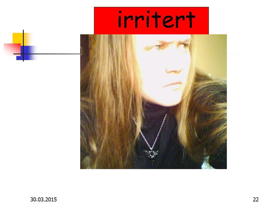 30.03.201522 irritert