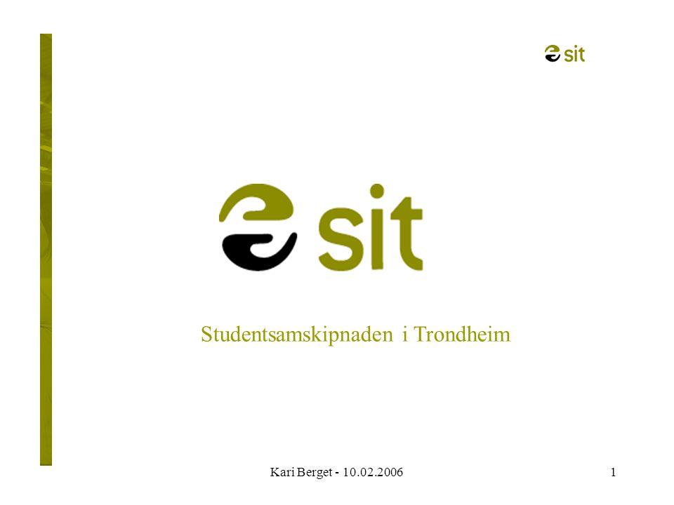 Kari Berget - 10.02.20061 Studentsamskipnaden i Trondheim