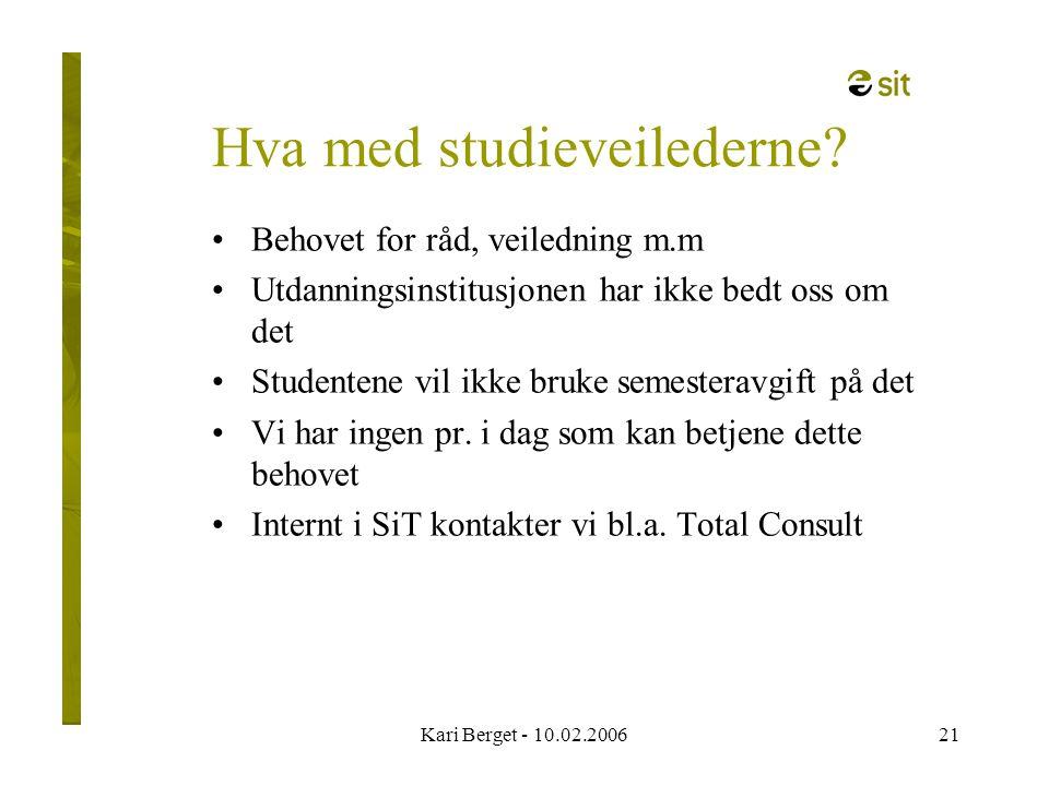 Kari Berget - 10.02.200621 Hva med studieveilederne.