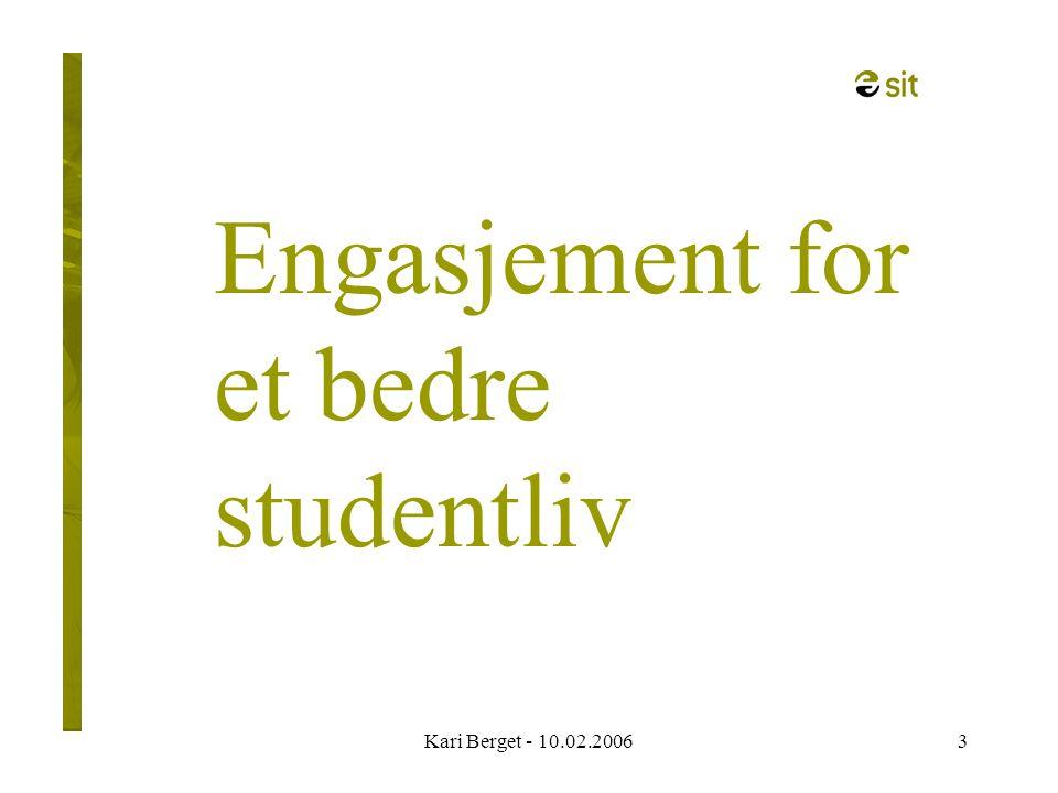 Kari Berget - 10.02.20063 Engasjement for et bedre studentliv