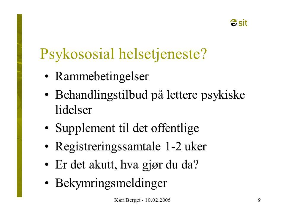 Kari Berget - 10.02.200620 Hjelp til selvhjelp.Ha fokus på den enkeltes ansvar for egen helse.