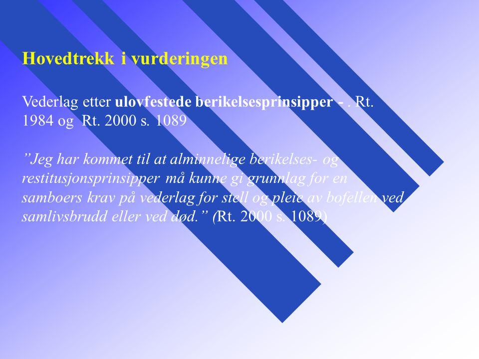 """Hovedtrekk i vurderingen Vederlag etter ulovfestede berikelsesprinsipper -. Rt. 1984 og Rt. 2000 s. 1089 """"Jeg har kommet til at alminnelige berikelses"""