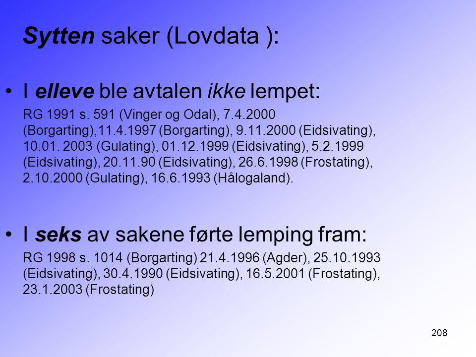 208 Sytten saker (Lovdata ): I elleve ble avtalen ikke lempet: RG 1991 s. 591 (Vinger og Odal), 7.4.2000 (Borgarting),11.4.1997 (Borgarting), 9.11.200