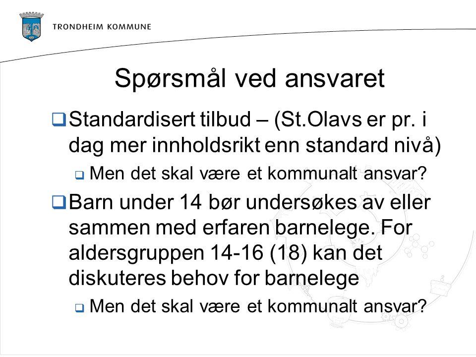 Spørsmål ved ansvaret  Standardisert tilbud – (St.Olavs er pr.