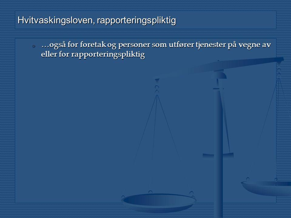 Hvitvaskingsloven, rapporteringspliktig o …også for foretak og personer som utfører tjenester på vegne av eller for rapporteringspliktig