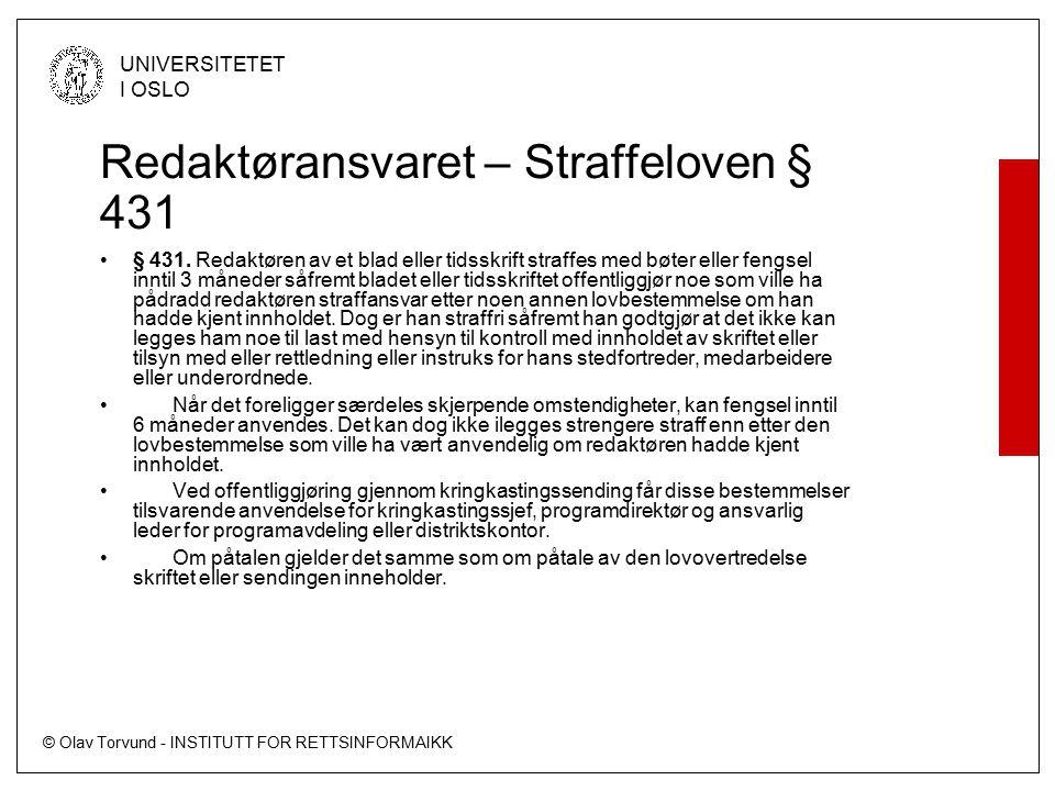 © Olav Torvund - INSTITUTT FOR RETTSINFORMAIKK UNIVERSITETET I OSLO Redaktøransvaret – Straffeloven § 431 § 431.