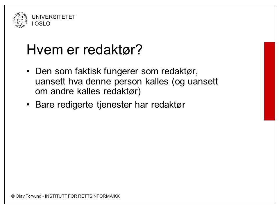 © Olav Torvund - INSTITUTT FOR RETTSINFORMAIKK UNIVERSITETET I OSLO Hvem er redaktør.