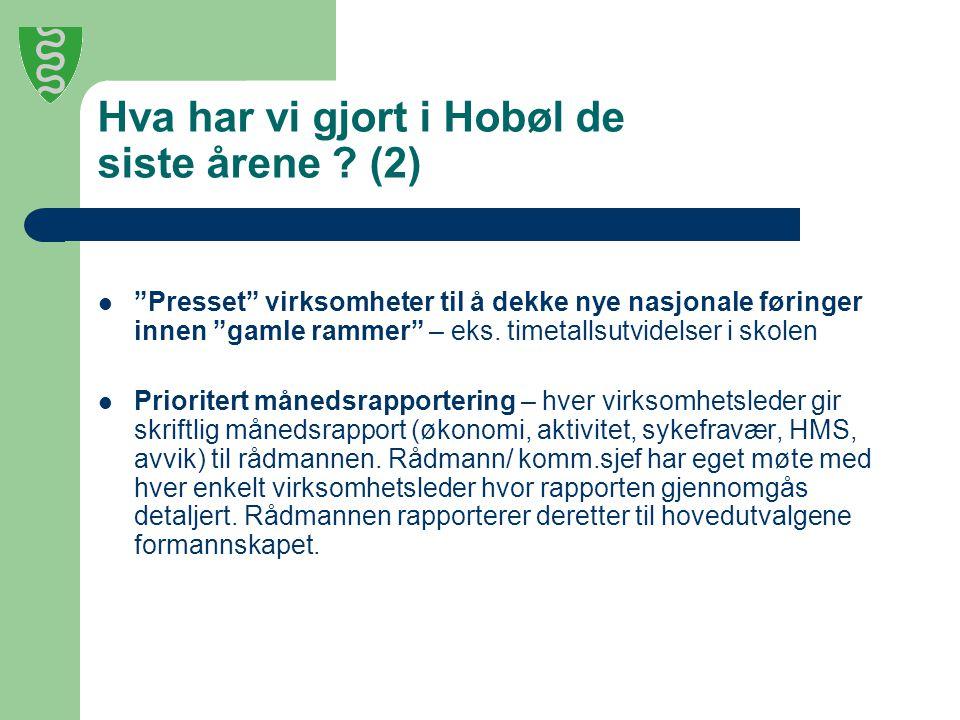 """Hva har vi gjort i Hobøl de siste årene ? (2) """"Presset"""" virksomheter til å dekke nye nasjonale føringer innen """"gamle rammer"""" – eks. timetallsutvidelse"""