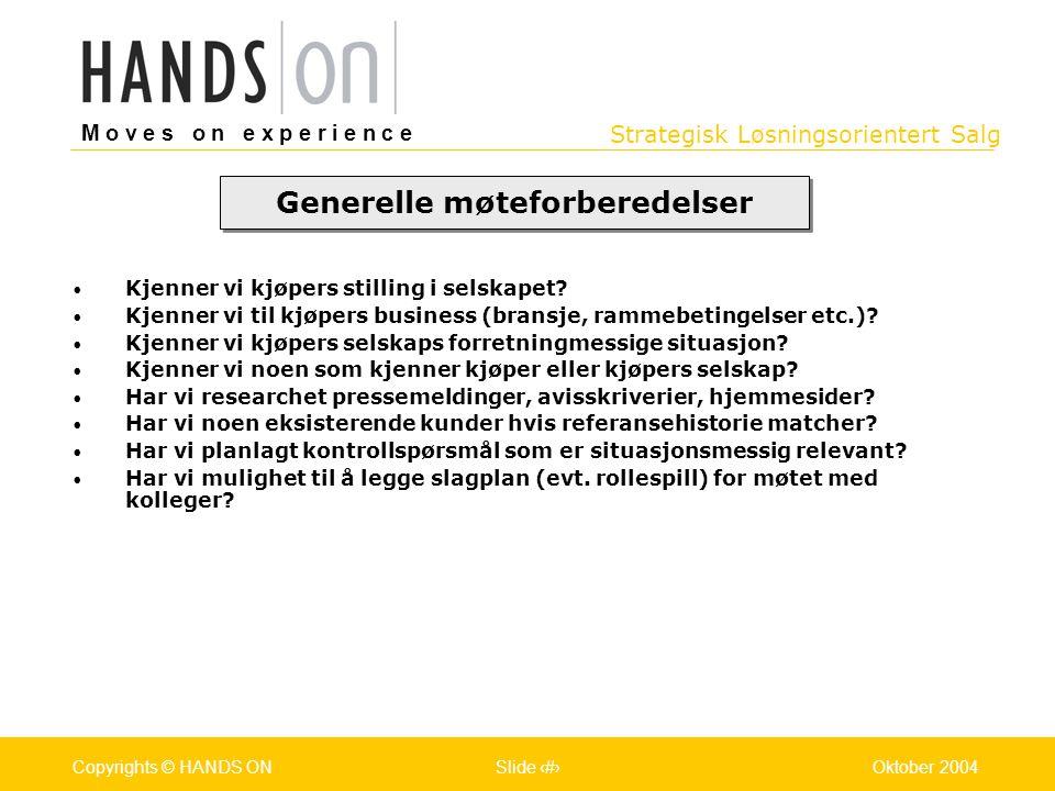 Strategisk Løsningsorientert Salg M o v e s o n e x p e r i e n c e Oslo 25.07.2001Copyrights © HANDS ONPage / Pages 26Oktober 2004Copyrights © HANDS