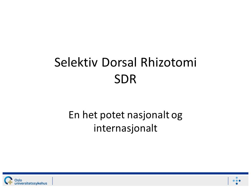 Selektiv Dorsal Rhizotomi SDR En het potet nasjonalt og internasjonalt