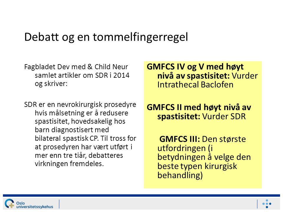 Debatt og en tommelfingerregel Fagbladet Dev med & Child Neur samlet artikler om SDR i 2014 og skriver: SDR er en nevrokirurgisk prosedyre hvis målset