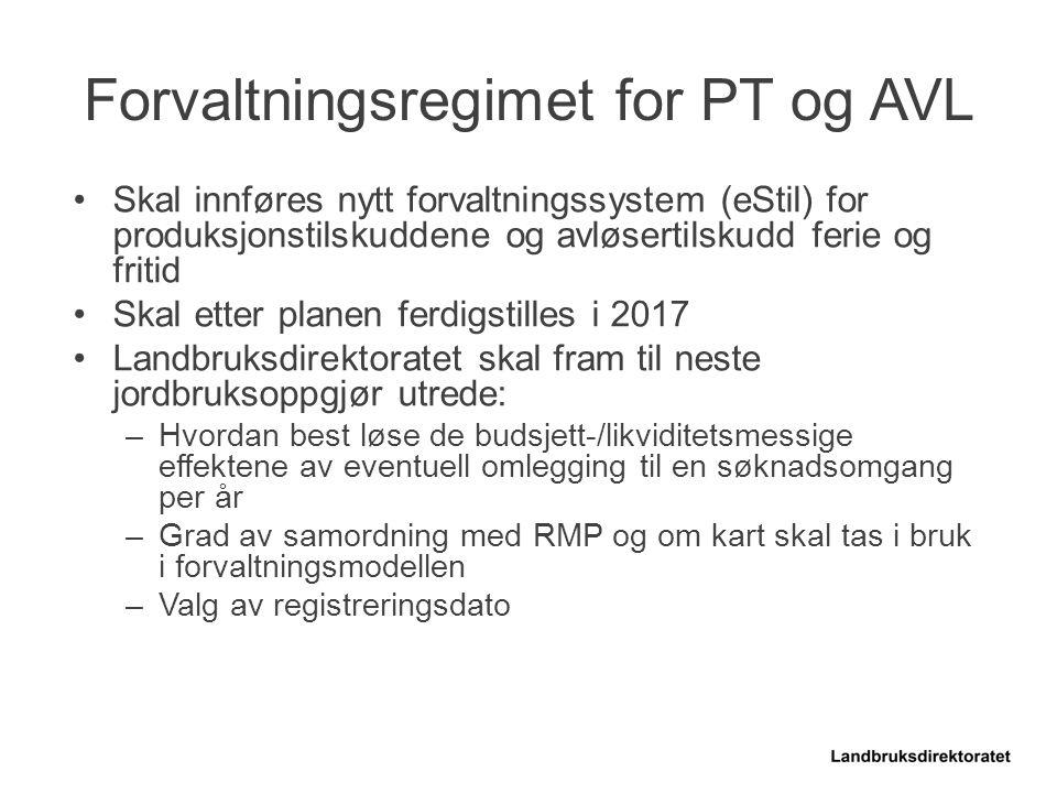 Skal innføres nytt forvaltningssystem (eStil) for produksjonstilskuddene og avløsertilskudd ferie og fritid Skal etter planen ferdigstilles i 2017 Lan