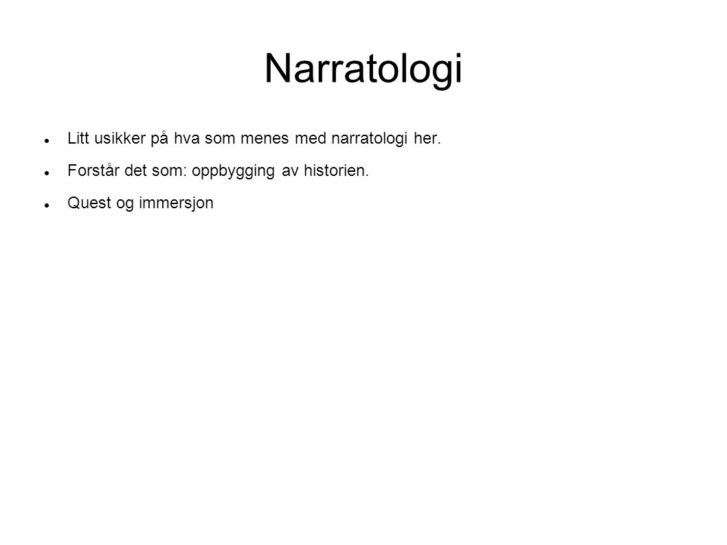 Narratologi Litt usikker på hva som menes med narratologi her.