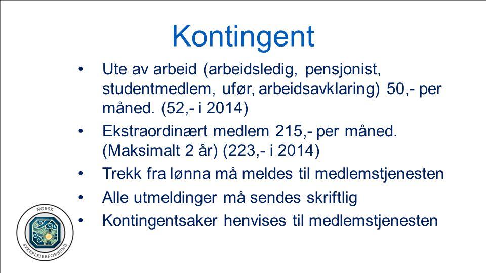 Kontingent Ute av arbeid (arbeidsledig, pensjonist, studentmedlem, ufør, arbeidsavklaring) 50,- per måned. (52,- i 2014) Ekstraordinært medlem 215,- p