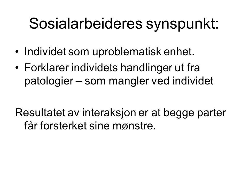 Sosialarbeideres synspunkt: Individet som uproblematisk enhet.