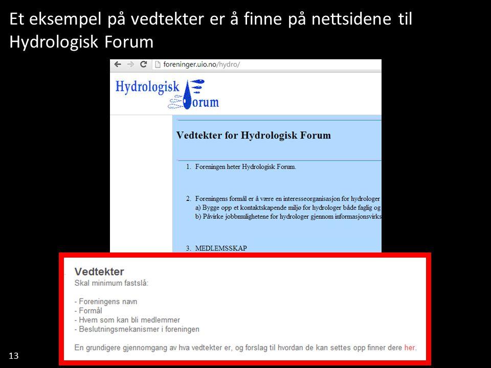 13 Et eksempel på vedtekter er å finne på nettsidene til Hydrologisk Forum Tørriscurling arrangert av kjemiforeningen Proton i 2013.