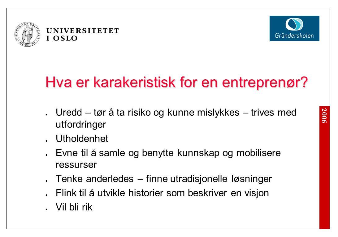 2006 Hva er karakeristisk for en entreprenør.