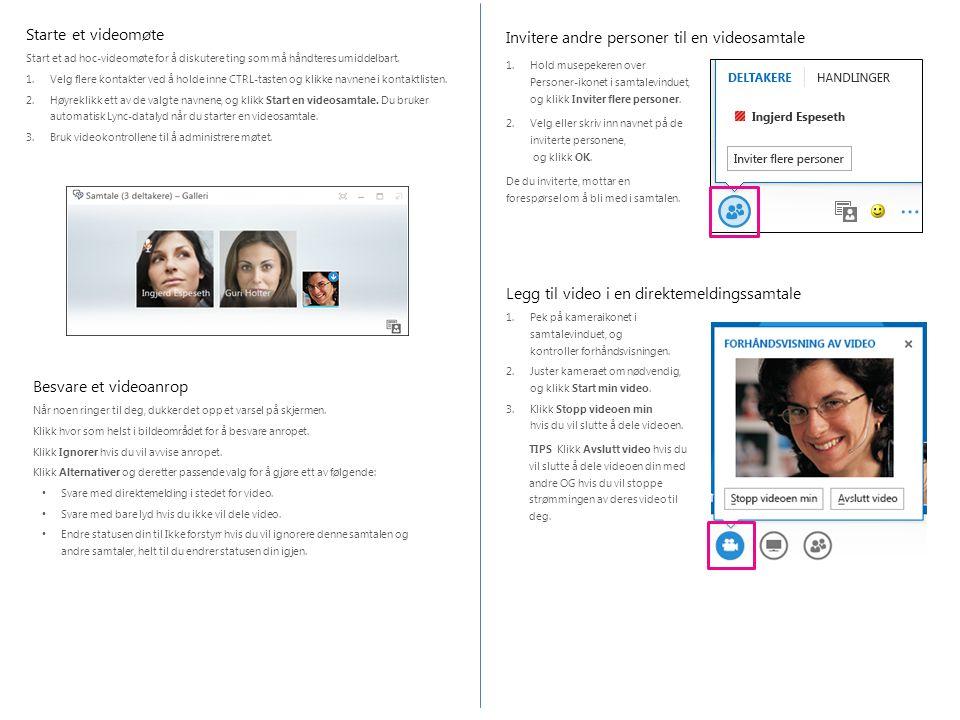 Invitere andre personer til en videosamtale 1.Hold musepekeren over Personer-ikonet i samtalevinduet, og klikk Inviter flere personer.