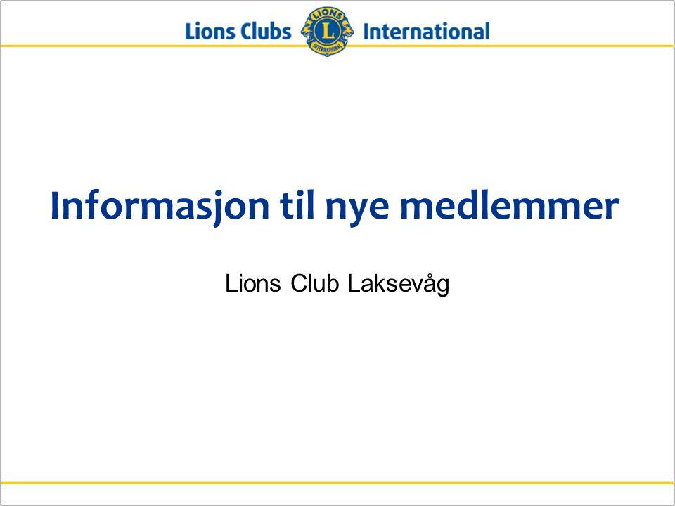 Informasjon til nye medlemmer Lions Club Laksevåg