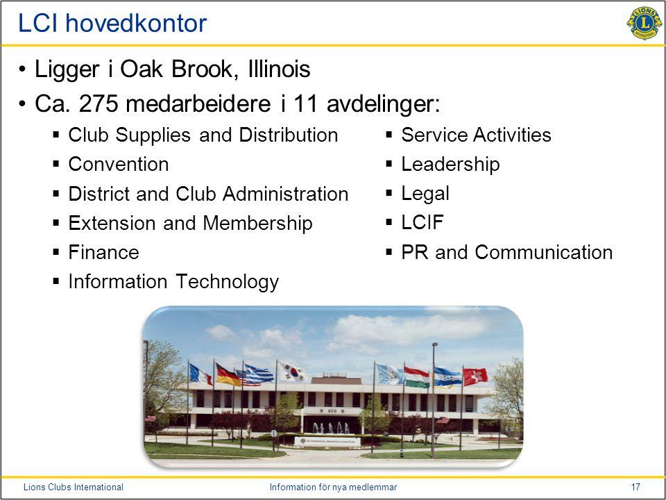 17Lions Clubs InternationalInformation för nya medlemmar LCI hovedkontor Ligger i Oak Brook, Illinois Ca.
