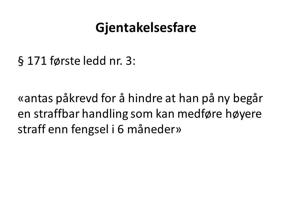 Gjentakelsesfare § 171 første ledd nr.
