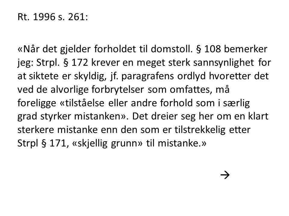 Rt.1996 s. 261: «Når det gjelder forholdet til domstoll.