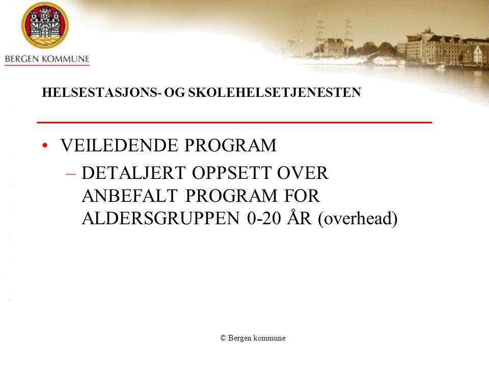 © Bergen kommune BARNEVAKSINASJONSPROGRAMMET AlderVaksinasjon mot 3 månederDifteri-tetanus-kikhoste (DTP), Haemophilus influenzae type b (Hib), Poliomyelitt, Pneumokokksykdom 5 månederDTP, Hib, poliomyelitt, pneumokokksykdom 12 månederDTP, Hib, poliomyelitt, pneumokokksykdom 15 månederMeslinger, kusma, røde hunder (MMR) 7 årDTP, poliomyelitt 12-13 årMMR UngdomsskolenTuberkulose (BCG), DT, poliomyelitt 0-18 årHepatitt B (til barn av foreldre fra land utenfor lavendemisk område)