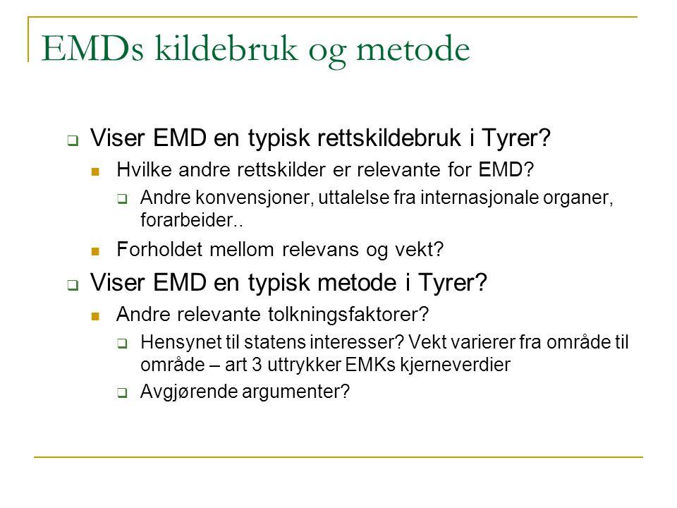 EMDs kildebruk og metode  Viser EMD en typisk rettskildebruk i Tyrer? Hvilke andre rettskilder er relevante for EMD?  Andre konvensjoner, uttalelse