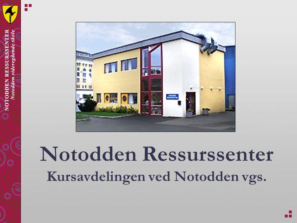 Notodden Ressurssenter Kursavdelingen ved Notodden vgs.