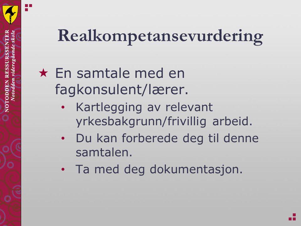 Realkompetansevurdering  En samtale med en fagkonsulent/lærer.