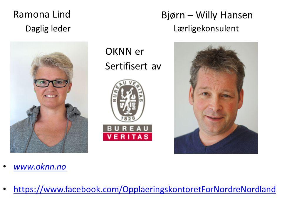 OKNN er Sertifisert av Bjørn – Willy Hansen Lærligekonsulent www.oknn.no https://www.facebook.com/OpplaeringskontoretForNordreNordland Ramona Lind Daglig leder