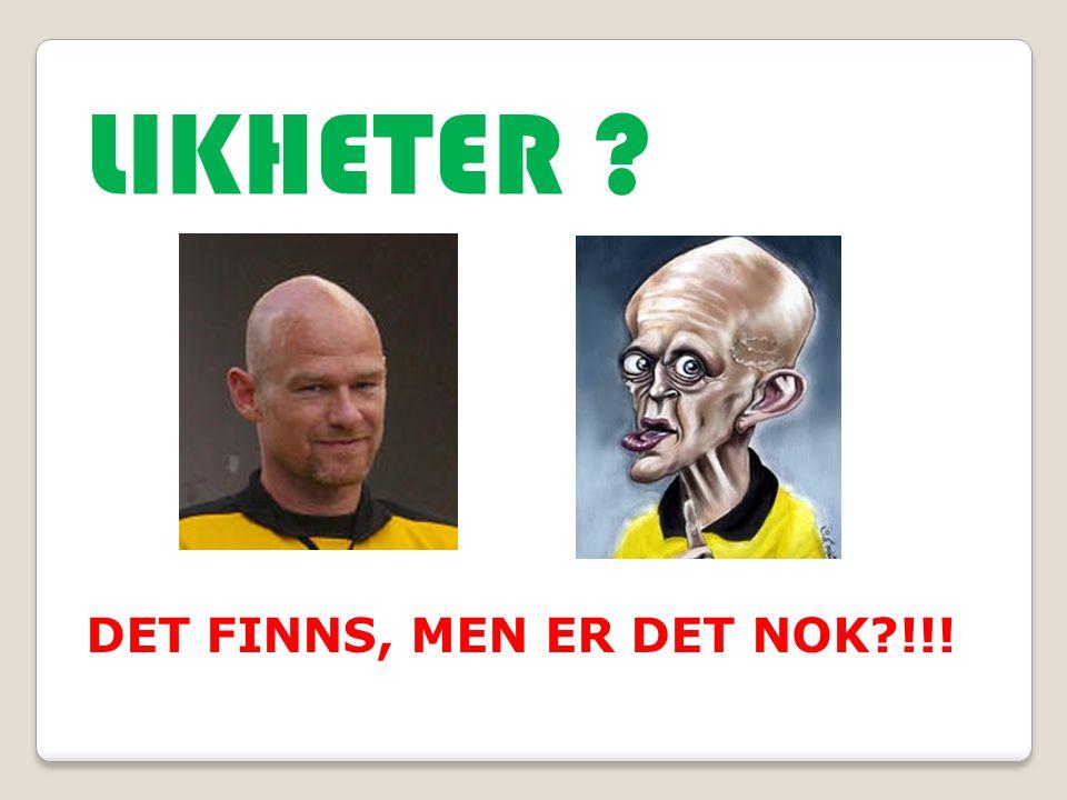 LIKHETER DET FINNS, MEN ER DET NOK !!!