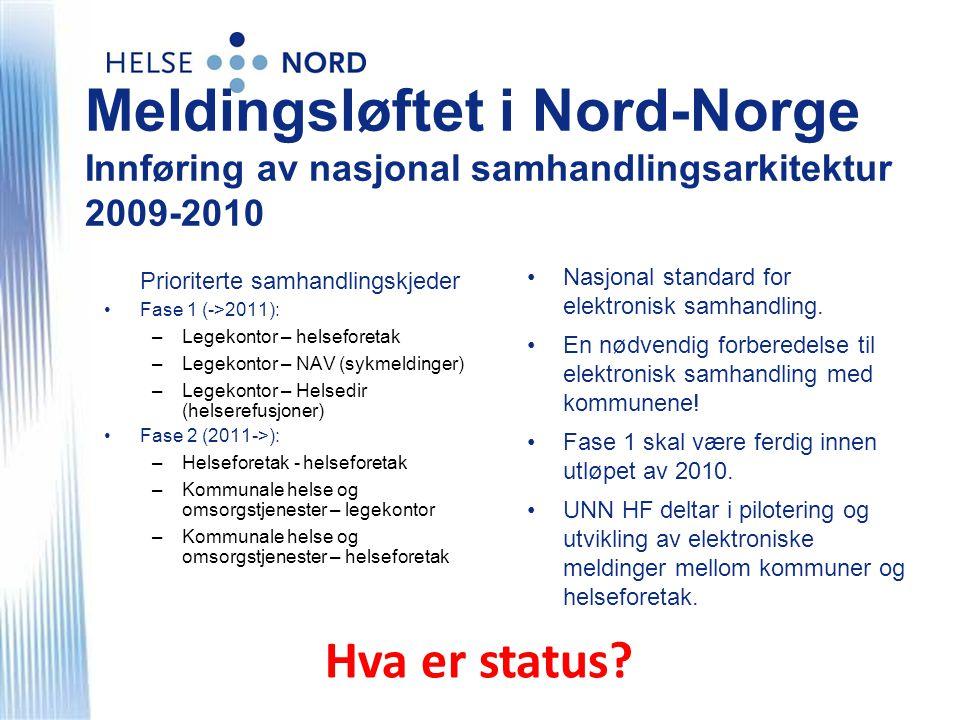 Meldingsløftet i Nord-Norge Innføring av nasjonal samhandlingsarkitektur 2009-2010 Nasjonal standard for elektronisk samhandling.