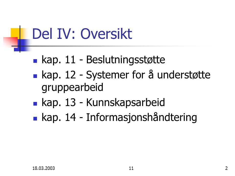 18.03.2003112 Del IV: Oversikt kap. 11 - Beslutningsstøtte kap.
