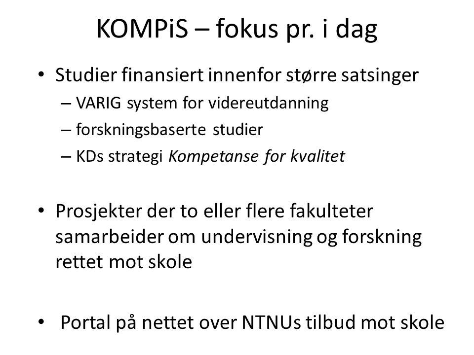 Videreutdanning i regi av KOMPiS 60 stp innenfor fagene Fysikk for lærere i videregående (KD-finansiert) Kjemi for lærere i videregående (KD-finansiert) Matematikk for lærere i ungdomsskolen (KD- finansiert) Rådgivning (KD-finansiert – gitt i samarbeid med HiST) Norsk (initiert av NTNU) Engelsk (initiert av NTNU)