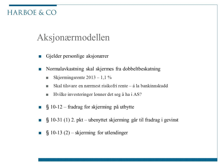 Aksjonærmodellen ■Gjelder personlige aksjonærer ■Normalavkastning skal skjermes fra dobbeltbeskatning ■Skjermingsrente 2013 – 1,1 % ■Skal tilsvare en