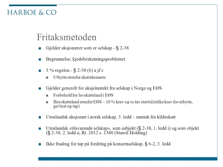 Fritaksmetoden ■Gjelder aksjonærer som er selskap - § 2-38 ■Begrunnelse; kjedebeskatningsproblemet ■3 %-regelen - § 2-38 (6) a jf c ■Utbytte utenfor s