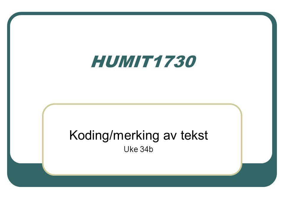 HUMIT1730MN uke34b Kåre A.Andersen 2 Tekstkoding Representasjon av info.